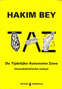 Hakim Bey: TAZ. De Tijdelijke Autonome Zone; Immediatistische Essays. Arsenaalreeks nr. 1. Ravijn Uitgeverij 1994. ISBN 90-72768-37-X