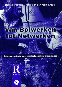 Michael Polman en Peter van der Pouw Kraan: Van bolwerken tot netwerken. Datacommunicatie door maatschappelijke organisaties. Ravijnreeks nr. 12, Ravijn Uitgerij 1995. ISBN 90-72768-38-8