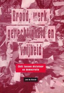 Jan de Kievid: Brood, werk, gerechtigheid en vrijheid. Chili tussen dictatuur en democratie. Ravijn Uitgeverij 1993. ISBN 90-72768-32-9
