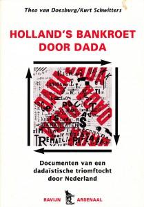 Kurt Schitters en Theo van Doesburg: Holland's bankroet door Dada. Ravijn Uitgeverij 1995. ISBN 90-72768-41-8