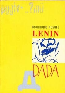 Dominique Noguez: Lenin Dada. Ravijn Uitgeverij 1993. ISBN 90-72768-21-3